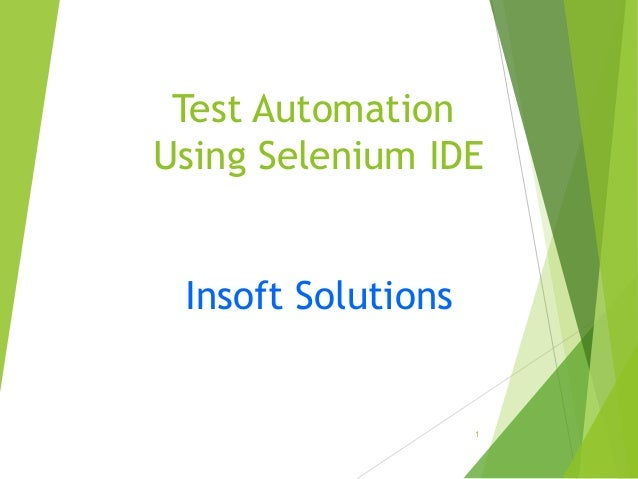 Test Automation Using Selenium IDE Insoft Solutions 1