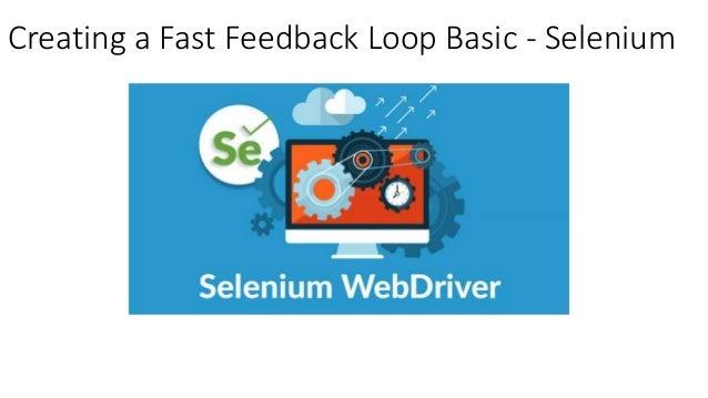 Creating a Fast Feedback Loop Basic - Selenium