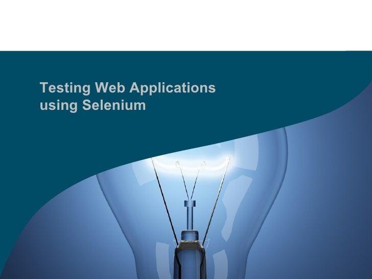 Testing Web Applications  using Selenium