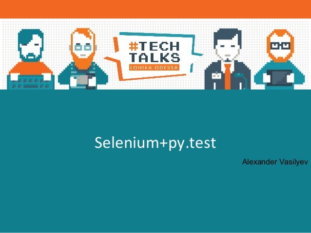 Alexander Vasilyev Selenium+py.test