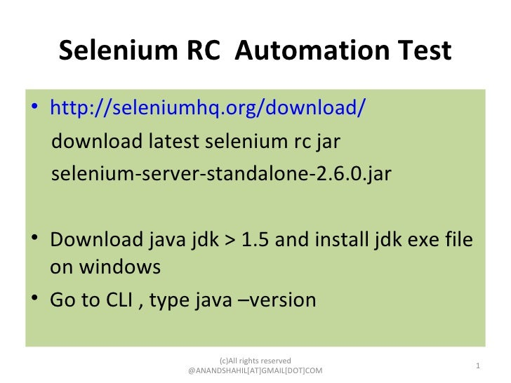 Selenium RC  Automation Test <ul><li>http://seleniumhq.org/download/ </li></ul><ul><li>download latest selenium rc jar  </...