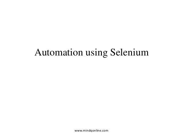 Automation using Selenium www.mindqonline.com
