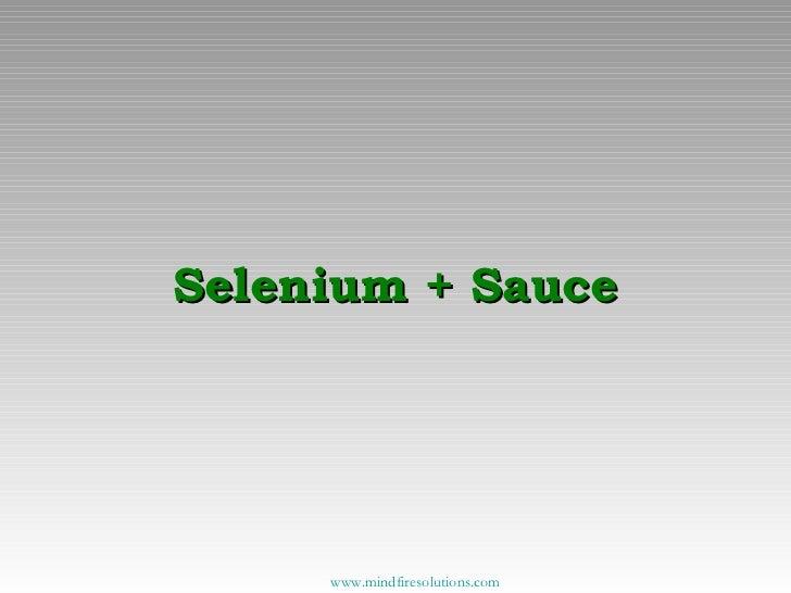 Selenium + Sauce www.mindfiresolutions.com