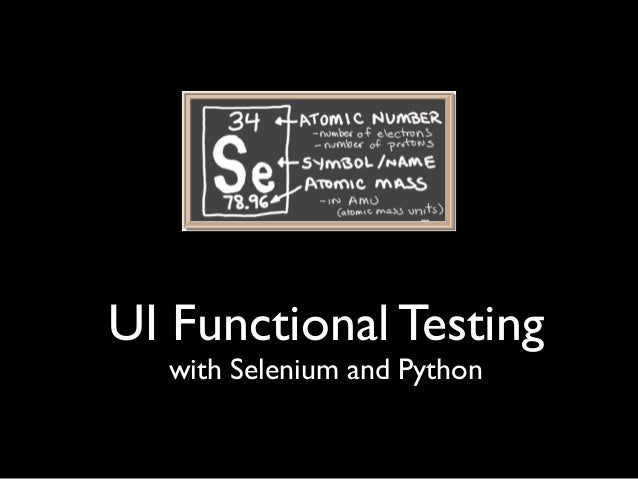 UI Functional Testing  with Selenium and Python