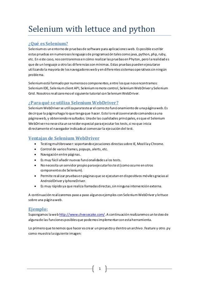 1 Selenium with lettuce and python ¿Qué es Selenium? Seleniumesunentornode pruebasde software paraaplicacionesweb. Esposib...
