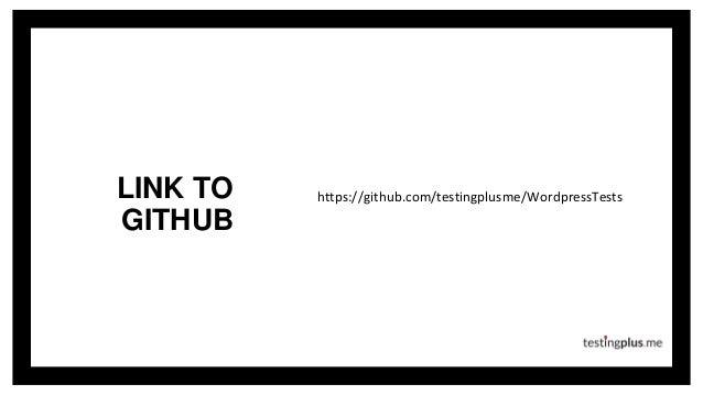 LINK TO GITHUB https://github.com/testingplusme/WordpressTests