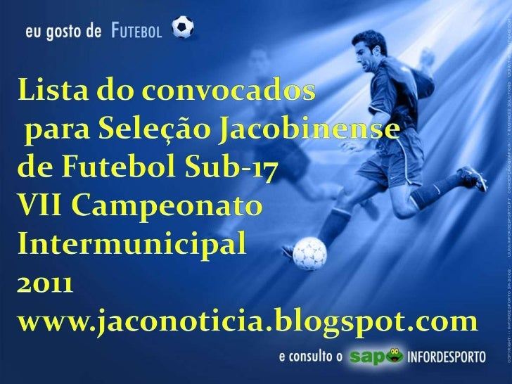 Lista do convocados<br /> para Seleção Jacobinense<br />de Futebol Sub-17<br />VII Campeonato<br />Intermunicipal<br />201...
