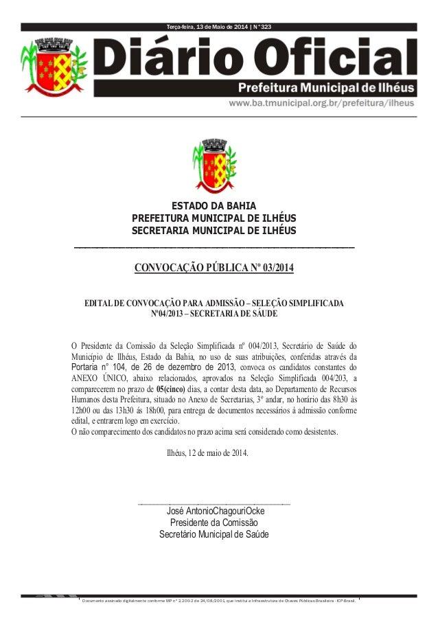 Terça-feira, 13 de Maio de 2014 | N°323 Documento assinado digitalmente conforme MP nº 2.200-2 de 24/08/2001, que institui...