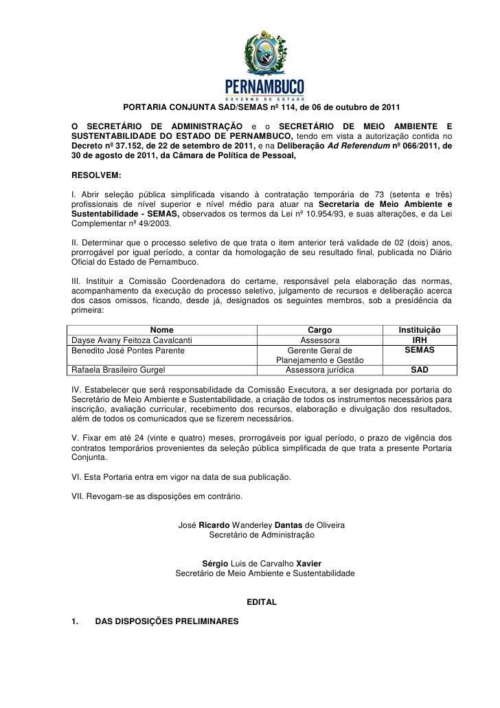 PORTARIA CONJUNTA SAD/SEMAS nº 114, de 06 de outubro de 2011O SECRETÁRIO DE ADMINISTRAÇÃO e o SECRETÁRIO DE MEIO AMBIENTE ...