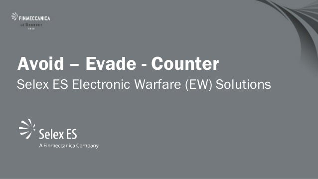 Avoid – Evade - CounterSelex ES Electronic Warfare (EW) Solutions
