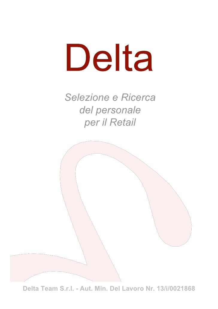 Selezione e Ricerca                 del personale                  per il Retail     Delta Team S.r.l. - Aut. Min. Del Lav...