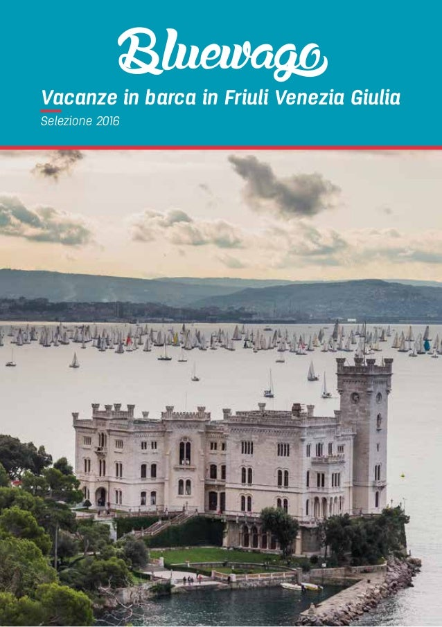 Bluewago Vacanze In Barca In Friuli Venezia Giulia