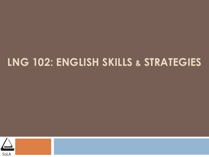 LNG 102: ENGLISH SKILLS  &  STRATEGIES