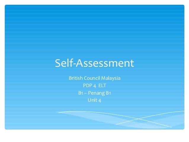 Self-Assessment British Council Malaysia PDP 4 ELT B1 – Penang B1 Unit 4