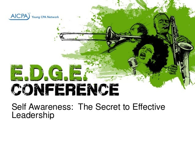 AUG. 6 – 9, 2014 THE RITZ-CARLTON, NEW ORLEANS Self Awareness: The Secret to Effective Leadership