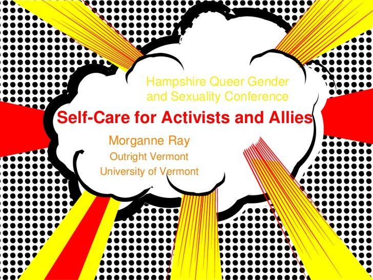 Hampshire Queer Gender              and Sexuality ConferenceSelf-Care for Activists and Allies      Morganne Ray      Outr...