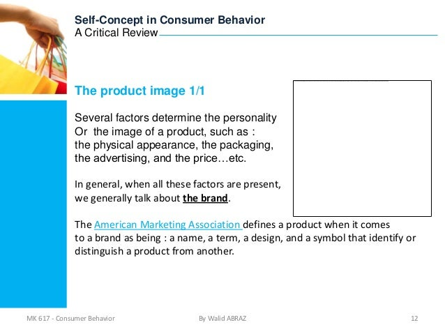 self concept in consumer behaviour The role of self-concept in consumer behavior by marisa toth bachelor of arts – psychology western washington university 2009 a thesis submitted in partial fulfillment of the requirements for the.