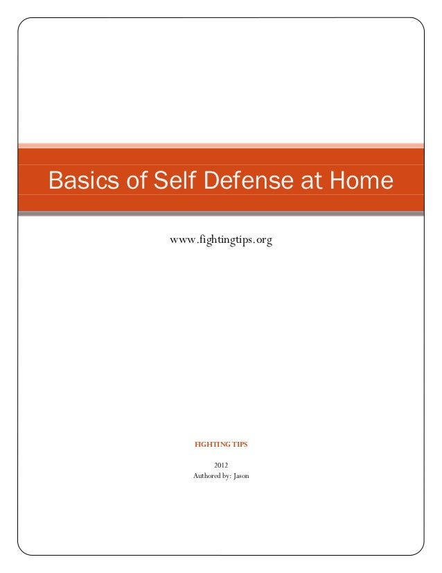 Basics of Self Defense at Home          www.fightingtips.org              FIGHTING TIPS                    2012           ...