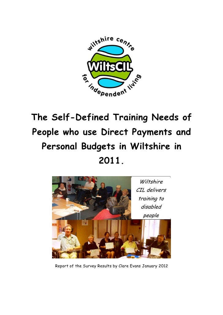 The Self-Defined Training Needs ofPeople who use Direct Payments and  Personal Budgets in Wiltshire in                    ...