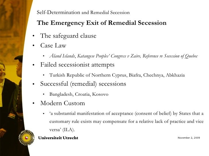 The Emergency Exit of Remedial Secession <ul><li>The safeguard clause </li></ul><ul><li>Case Law </li></ul><ul><ul><li>Åla...