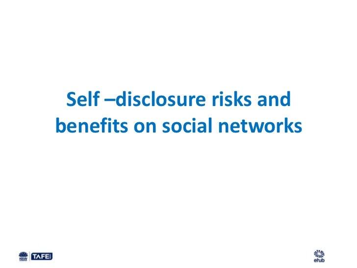Self –disclosure risks andbenefits on social networks