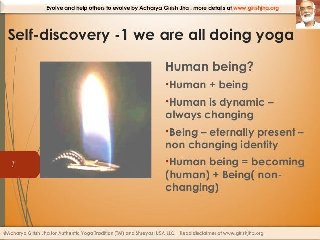 Evolve and help others to evolve by Acharya Girish Jha , more details at www.girishjha.org  Self-discovery -1 we are all d...