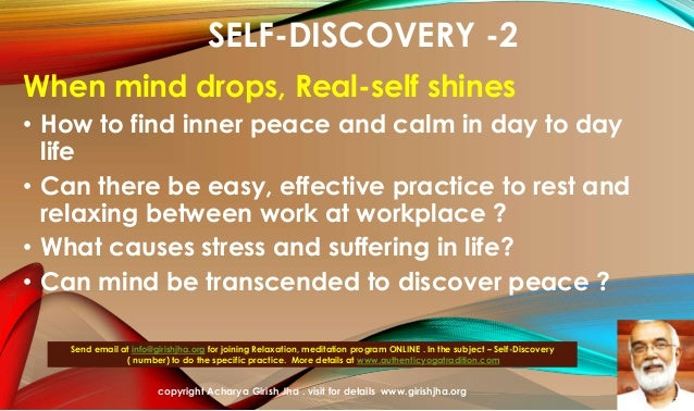SELF-DISCOVERY -2 When mind drops, Real-self shines • How to find inner peace and calm in day to day life • Can there be e...