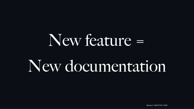 @mlteal | #WCPHX | 2020 New feature = New documentation