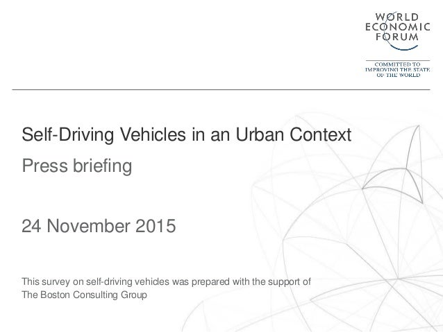 Press briefing 24 November 2015 This survey on self-driving vehicles was prepared with the support of The Boston Consultin...