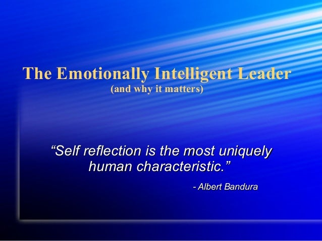 """The Emotionally Intelligent Leader (and why it matters)  """"Self reflection is the most uniquely human characteristic."""" - Al..."""