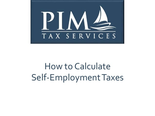 How to Calculate Self-EmploymentTaxes