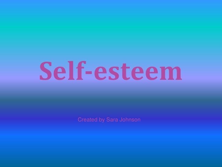 Self-esteem   Created by Sara Johnson