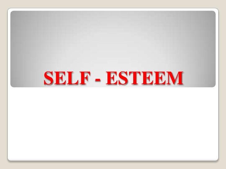 SELF - ESTEEM