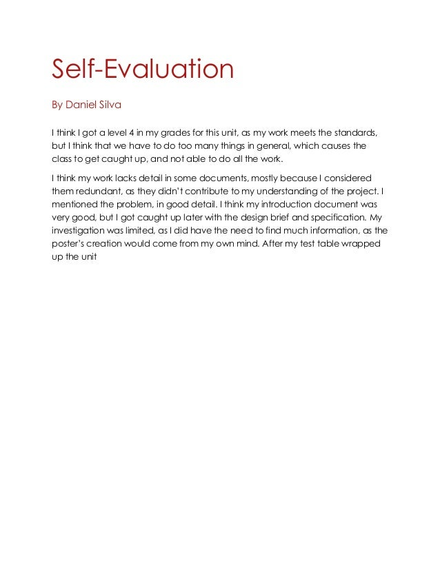 Self-Evaluation By Daniel Silva I think I got a level 4 in my grades for this unit, as my work meets the standards, but I ...
