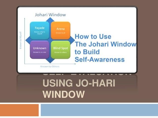 SELF-EVALUATION USING JO-HARI WINDOW