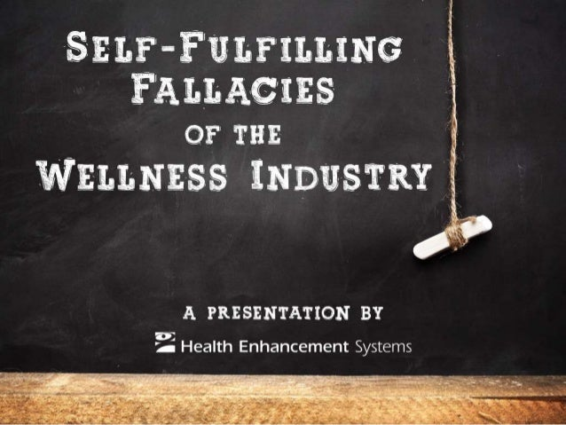 Self-Fulfilling Fallacies of the Wellness Industry