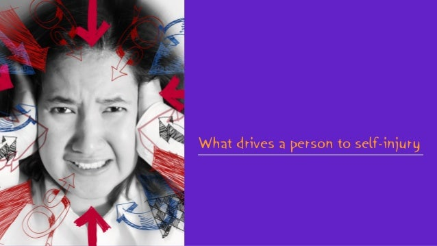 What drives a person to self-injury