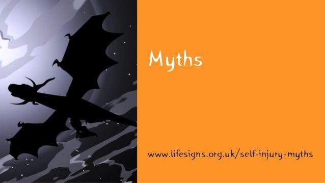 Myths www.lifesigns.org.uk/self-injury-myths