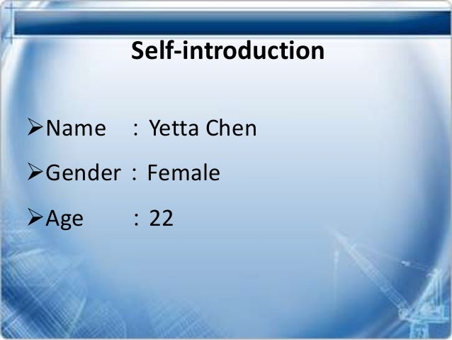 Self-introduction Name :Yetta Chen  Gender:Female Age  :22