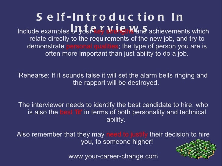 job interview self introduction Continue reading how to create a compelling 30 second self introduction coach i used to run a recruitment agency so i often provide job interview tips and.
