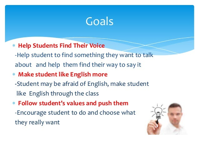  Help Students Find Their Voice -Help student to find something they want to talk about and help them find their way to s...