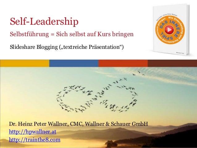 """www.trainthe8.com Self-Leadership Selbstführung = Sich selbst auf Kurs bringen Slideshare Blogging (""""textreiche Präsentati..."""