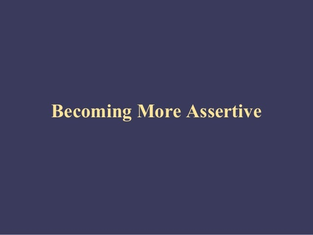 Becoming More Assertive