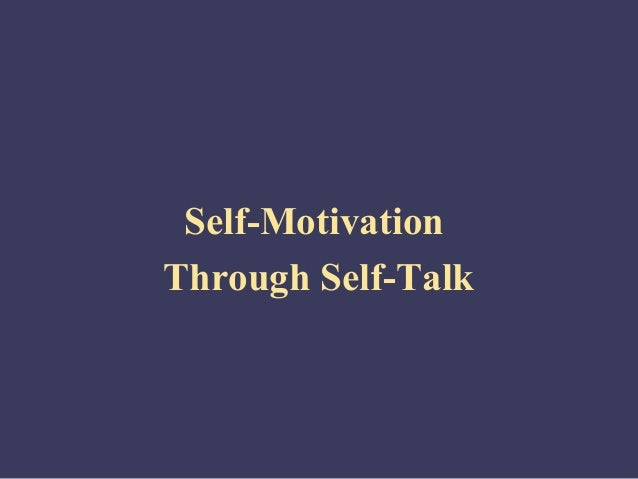 Self-MotivationThrough Self-Talk