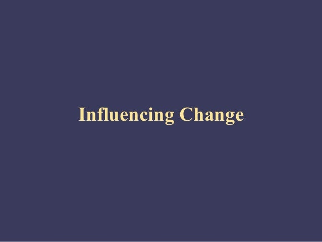 Influencing Change