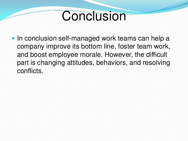 self managed teams View notes - self managed teams from mgmt 532 at embry-riddle fl/az self managed teams self-managed teams are empowered to take corrective action and resolve day-to.