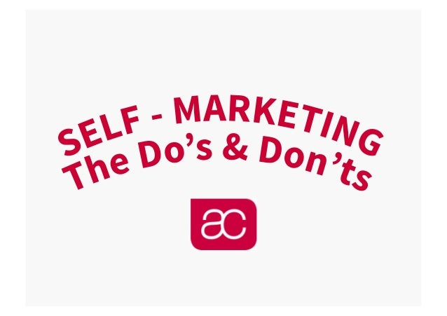 Self-marketing is an important skill for professionals in any industry. Here's our list we have compiled of Do's and Don't...