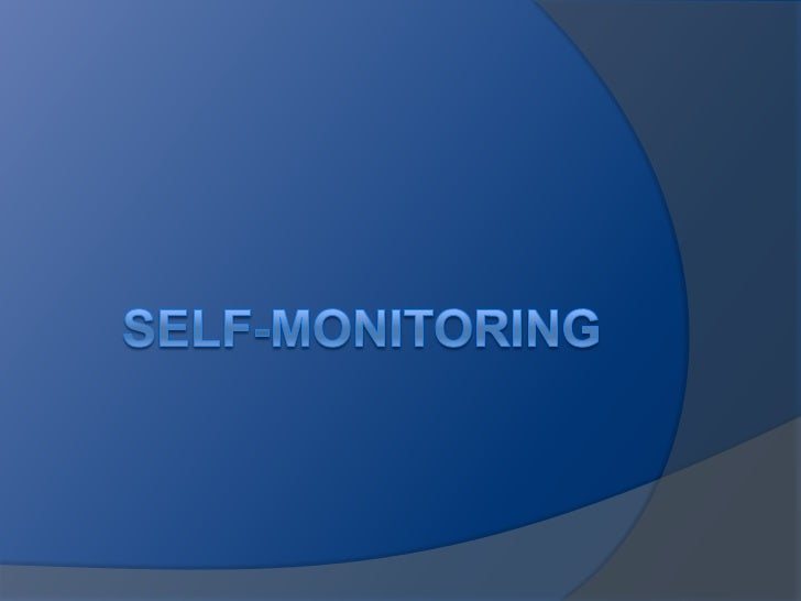 "What is self-monitoring?   Self-monitoring is defined as ""a means    of increasing the amount of dialogue    over the tex..."