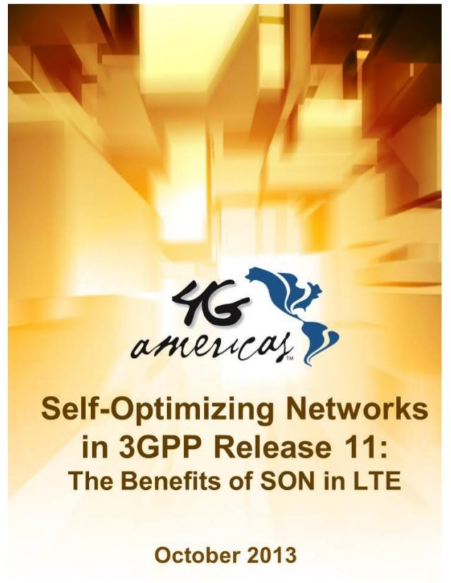 4G Americas  Self-Optimizing Networks: The Benefits of SON in LTE  October 2013  1