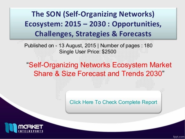 "The SON (Self-Organizing Networks) Ecosystem: 2015 – 2030 : Opportunities, Challenges, Strategies & Forecasts ""Self-Organi..."